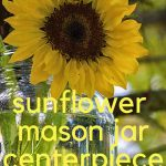 sunflower centerpieces in mason jars